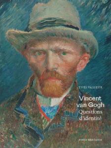 Vincent van Gogh - Questions d'identité